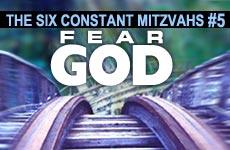 6 Constant Mitzvot: #5 - Fear God