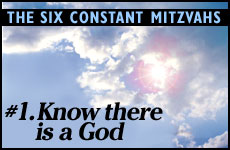 6 Constant Mitzvot: #1 - Know There is a God
