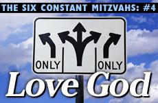 6 Constant Mitzvot: #4 - Love God