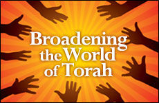 Broadening the World of Torah