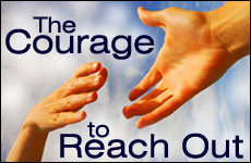 The Courage to Reach Out