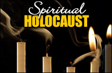 The Spiritual Holocaust