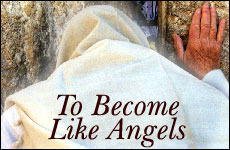 To Become Like Angels