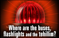 Where are the Buses, The Flashlights and the Tehillim?